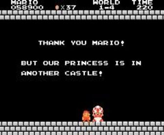 Thank you, Mario! But our Princess is in another castle!