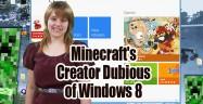 Minecraft's Creator Dubious of Windows 8