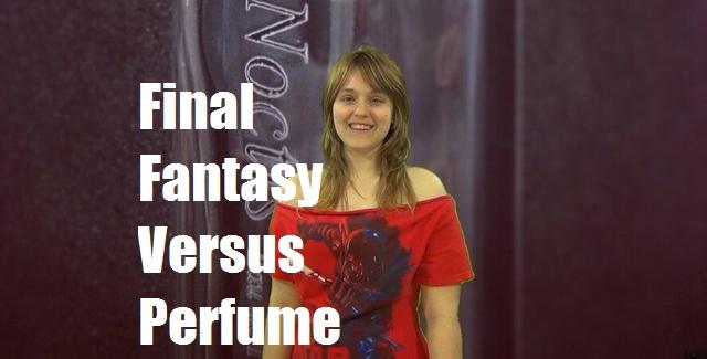 Final Fantasy Versus Perfume