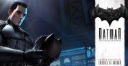 Batman: The Telltale Series Episode 2 Walkthrough