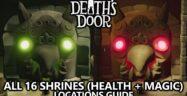 Death's Door Health & Magic Upgrade Shrines Locations Guide